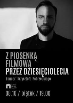 Z piosenką filmową przez dziesięciolecia - koncert Krzysztofa Bobrzeckiego