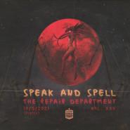Speak&Spell The Repair Department vol. XXV