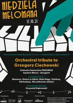 Niedziela Melomana - Orchestral Tribute to Grzegorz Ciechowski