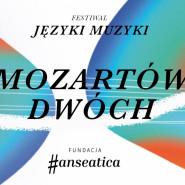 Języki Muzyki - Polska i świat w muzyce kameralnej - Mozartów Dwóch