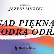 Języki Muzyki - Polska i świat w muzyce kameralnej - Nad piękną modrą Odrą