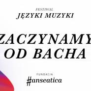 Języki Muzyki - Polska i świat w muzyce kameralnej - Zaczynamy od Bacha