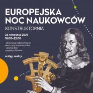 Europejska Noc Naukowców. Konstruktornia
