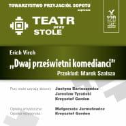 Teatr przy Stole - Eric Virch Dwaj prześwietni komedianci