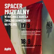 Spacery muzealne w 82. rocznicę agresji związku sowieckiego na Polskę