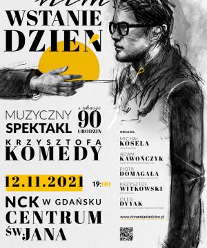 Nim wstanie dzień - rocznica urodzin Krzysztofa Komedy Trzcińskiego