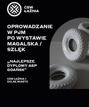 Premiera oprowadzania online w PJM po wystawie Magalska / Szlęk Najlepsze Dyplomy ASP Gdańsk