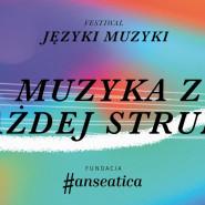 Języki Muzyki - Polska i świat w muzyce kameralnej - Muzyka z każdej struny