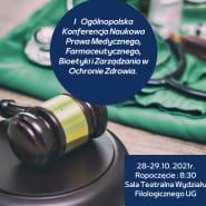 I Ogólnopolska Konferencja Prawa Medycznego, Farmaceutycznego, Bioetyki i Zarządzania w Ochronie Zdrowia