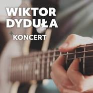 Koncert Wiktor Dyduła