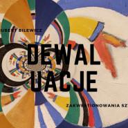 DEWALUACJE - zakwestionowania sztuki - dr Hubert Bilewicz