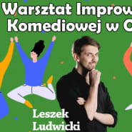 Warsztat Improwizacji Komediowej - Leszek Ludwicki
