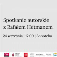 Spotkanie autorskie z Rafałem Hetmanem