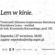 Lem w kinie: twórczość filmowa inspirowana literaturą Stanisława Lema. Wykład Krzysztofa Kornackiego