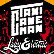 Taxi Caveman / Lady Electric