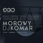 Take it off | Morowy x Komar