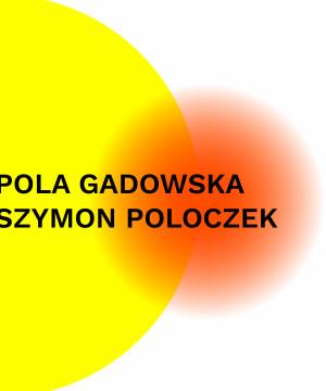 Wystawa pokonkursowa laureatów 3. Studenckiego Konkursu im. W. Fangora: Pola Gadowska oraz Szymon Poloczek