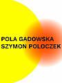 Wystawa Pola Gadowska oraz Szymon Polocz