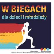 Puchar w biegach dla dzieci i młodzieży w Wielkim Kacku