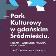 Park Kulturowy w gdańskim Śródmieściu - II debata - miasto mieszkańców i/czy turystów