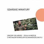 Spacery zielarskie z Michałem Konkelem