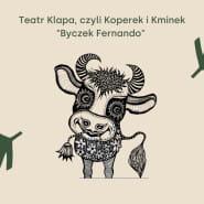 Teatr Klapa, czyli Koperek i Kminek Byczek Fernando