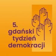 V. Gdański Tydzień Demokracji 2021