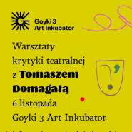 Warsztaty krytyki teatralnej z Tomaszem Domagałą