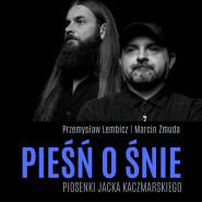 Pieśń o śnie - koncert piosenek Jacka Kaczmarskiego