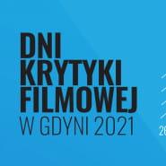 Dni Krytyki Filmowej - kino i dyskusje