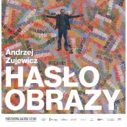 """Wystawa malarstwa """"Hasłoobrazy"""" Andrzeja Zujewicza"""