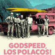 Godspeed, Los Polacos!