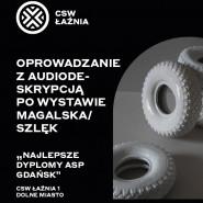 Premiera oprowadzania online z AD po wystawie Magalska / Szlęk Najlepsze Dyplomy ASP Gdańsk