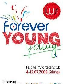 Wybrzeże Sztuki 2009: Forever Young
