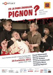 Co ja panu zrobiłem, Pignon? -
