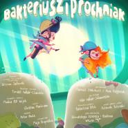 Bakteriusz i Próchniak - premiera