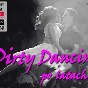 Dirty Dancing... po latach