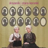 Arszenik i stare koronki - premiera