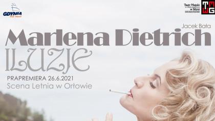 """Zaproszenie na spektakl """"Marlena Dietrich. Iluzje"""""""