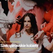 25. Festiwal Szekspirowski: Szekspirowskie kobiety