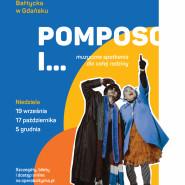 Pomposo i... - muzyczne spotkania dla całej rodziny