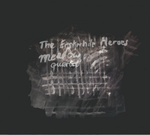 Meadow Quartet - The Erstwhile Heroes