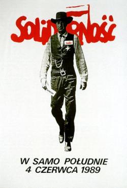 """Plakat """"Solidarności"""" nawiązujący do kadru z filmu """"W samo południe"""" z Garym Cooperem stał się jednym z symboli wyborów kontraktowych."""