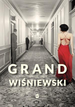 """""""Grand"""" Janusza Leona Wiśniewskiego został wydany przez wydawnictwo Wielka Litera."""