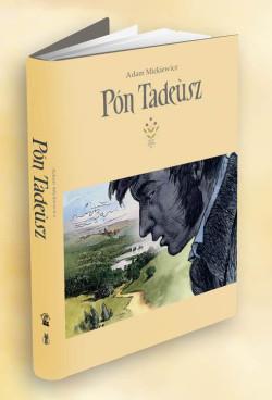 """""""Pan Tadeusz"""" Adama Mickiewicza to jedno z najważniejszych dzieł polskiej literatury. Teraz polską epopeję narodową można przeczytać także w języku kaszubskim. Książkę wydała oficyna Maszoperia Literacka. Cena egzemplarza 120 zł."""