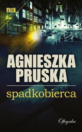 """Spadkobierca"" A. Pruska wyd. Oficynka."