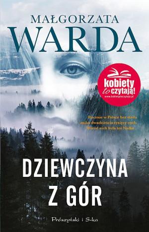 """""""Dziewczyna z gór"""" Małgorzata Warda, wyd. Prószyński i S-ka / okładka książki."""