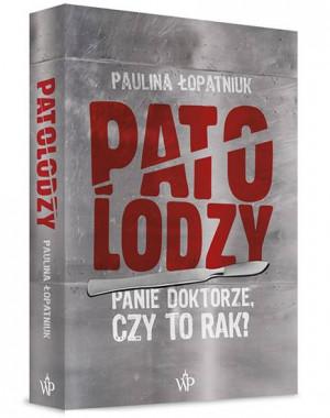 """""""Patolodzy na klatce"""" doczekali się wersji papierowej. Już w kwietniu swoją premierę będzie miała debiutancka książka Pauliny Łopatniuk, zatytułowana """"Patolodzy. Panie doktorze, czy to rak?"""""""