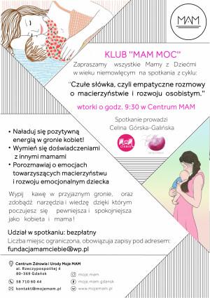 Spotkania klubu MAM Moc, czyli rozmowy mam dzieci w wieku niemowlęcym o emocjach i zmianach, jakie przynosi w naszym życiu macierzyństwo.