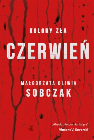 """""""Czerwień"""" to trzecia książka gdańszczanki Małgorzaty Oliwii Sobczak, która debiutuje jako autorka kryminału."""